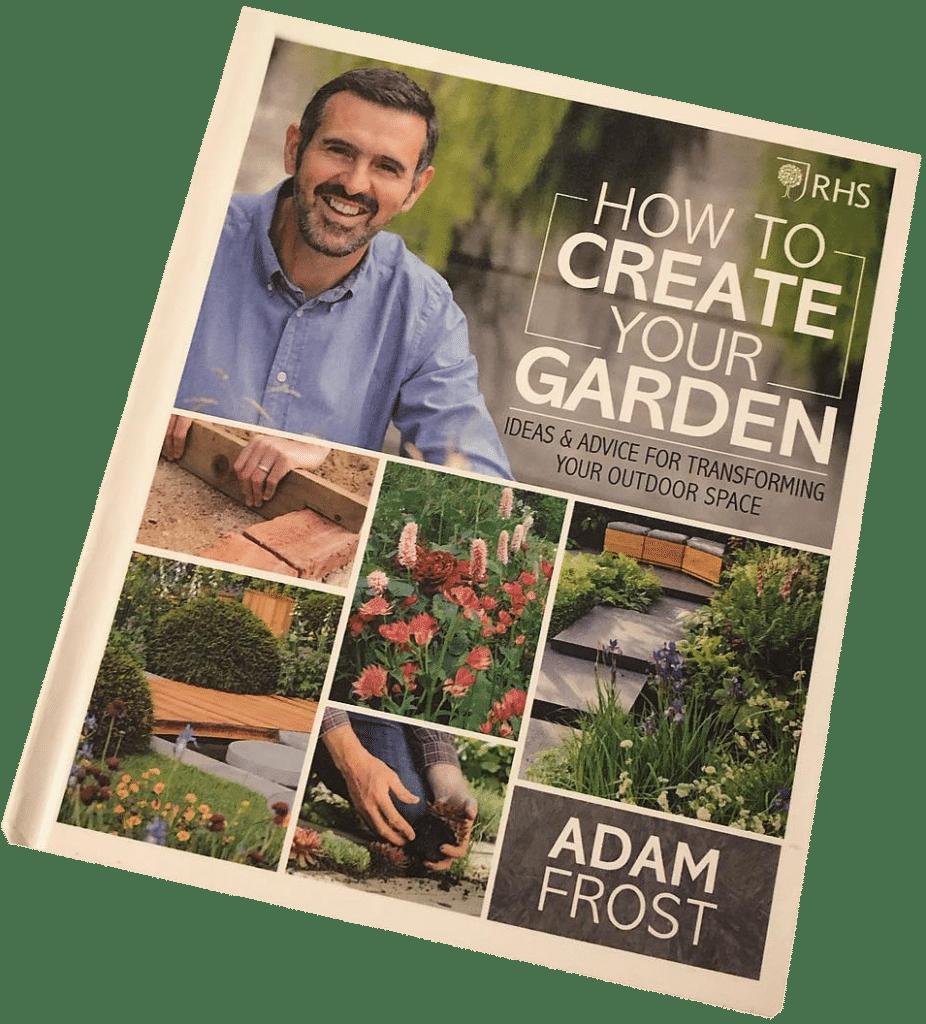 Adam Frost book How to Create Your Garden